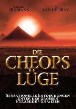 Die Cheops-Lüge von Erdmann,  Stefan, Helsing,  Jan van
