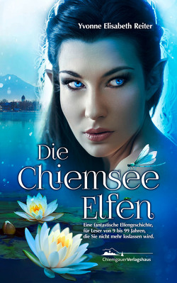 Die Chiemsee Elfen von Reiter,  Yvonne Elisabeth