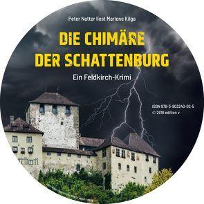 Die Chimäre der Schattenburg von Kilga,  Marlene, Natter,  Peter