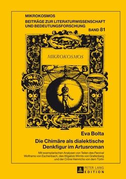 Die Chimäre als dialektische Denkfigur im Artusroman von Bolta,  Eva