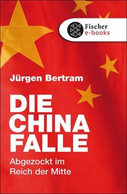 Die China-Falle von Bertram,  Jürgen