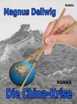 Die China-Krise Roman von Dellwig,  Magnus