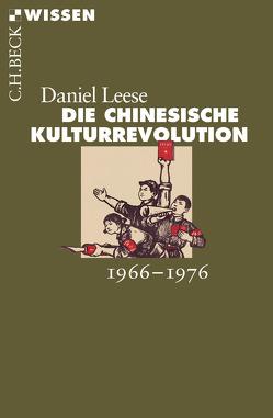 Die chinesische Kulturrevolution von Leese,  Daniel
