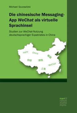 Die chinesische Messaging-App WeChat als virtuelle Sprachinsel von Szurawitzki,  Michael