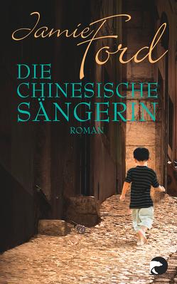 Die chinesische Sängerin von Ford,  Jamie, Thiesmeyer,  Ulrike