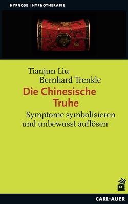 Die Chinesische Truhe von Liu,  Tianjun, Trenkle,  Bernhard
