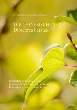 Die Chinesische Yams Dioscorea batatas von Hartkemeyer,  Julia, Hartkemeyer,  Tobias