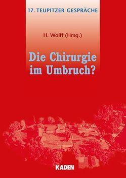 Die Chirurgie im Umbruch von Wolff,  H.