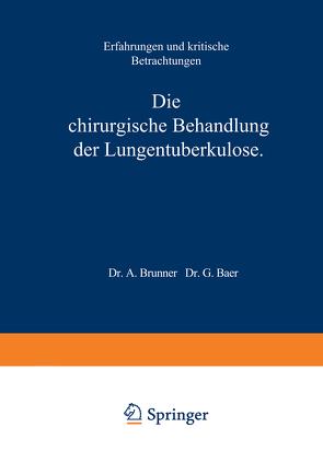 Die Chirurgische Behandlung der Lungentuberkulose von Brunner,  A.