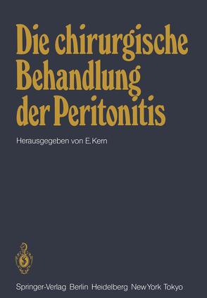 Die chirurgische Behandlung der Peritonitis von Kern,  E.