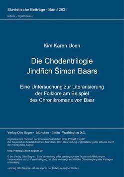 Die Chodentrilogie Jindřich Šimon Baars von Ucen,  Kim Karen