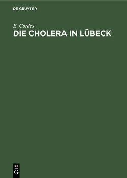 Die Cholera in Lübeck von Cordes,  E.