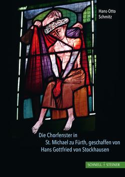 Die Chorfenster in St. Michael zu Fürth, geschaffen von Hans Gottfried von Stockhausen von Schmitz,  Hans-Otto