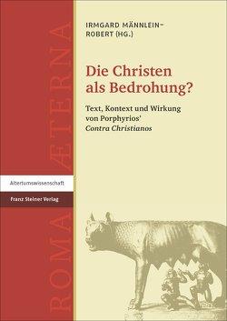 Die Christen als Bedrohung? von Männlein-Robert,  Irmgard