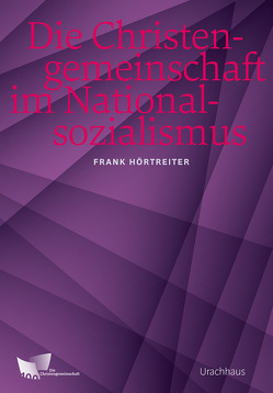 Die Christengemeinschaft im Nationalsozialismus von Hörtreiter,  Frank
