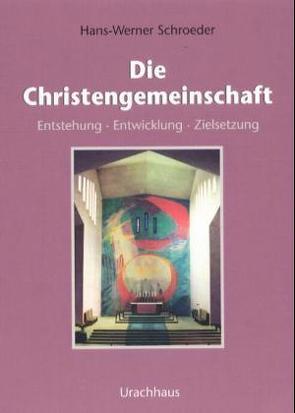 Die Christengemeinschaft von Schroeder,  Hans W