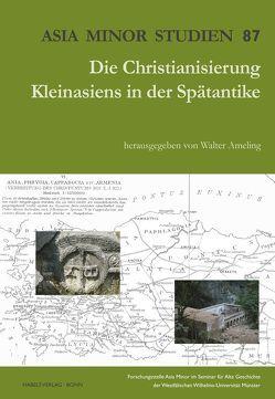 Die Christianisierung Kleinasiens in der Spätantike von Ameling,  Walter