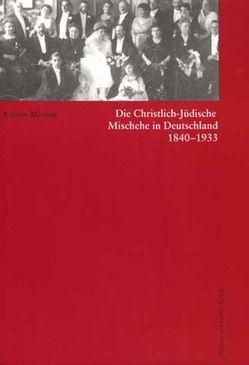Die Christlich-Jüdische Mischehe in Deutschland 1840-1933 von Meiring,  Kerstin
