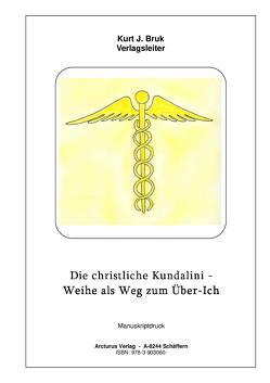 Die christliche Kundalini – von Bruk,  Kurt Josef