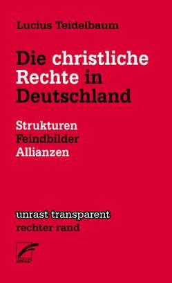 Die christliche Rechte in Deutschland von Teidelbaum,  Lucius