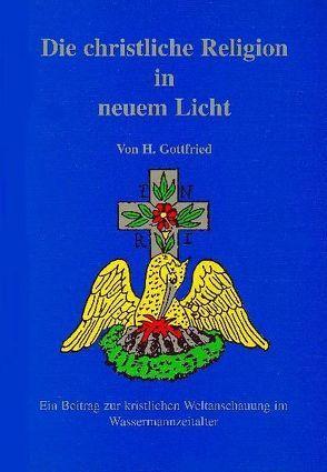 Die christliche Religion in neuem Licht von Gottfried,  Hans