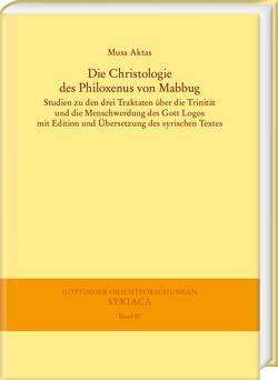 Die Christologie des Philoxenus von Mabbug von Aktas,  Musa