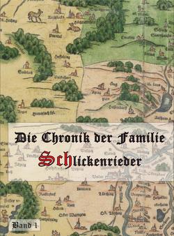 Die Chronik der Familie Schlickenrieder von Grüner,  Christian Maximilian
