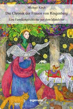 Die Chronik der Frauen von Ringenberg von Michael,  Kirch
