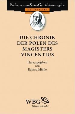 Die Chronik der Polen des Magisters Vincentius von Mühle,  Eduard