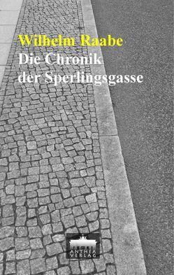 Die Chronik der Sperlingsgasse von Raabe,  Wilhelm, Völker,  Martin A