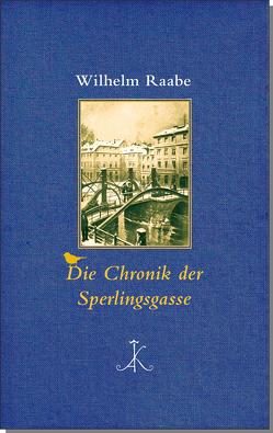 Die Chronik der Sperlingsgasse von Bark,  Joachim, Raabe,  Wilhelm