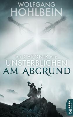 Die Chronik der Unsterblichen – Am Abgrund von Hohlbein,  Wolfgang