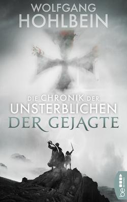 Die Chronik der Unsterblichen – Der Gejagte von Hohlbein,  Wolfgang