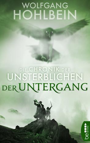 Die Chronik der Unsterblichen – Der Untergang von Hohlbein,  Wolfgang
