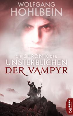 Die Chronik der Unsterblichen – Der Vampyr von Hohlbein,  Wolfgang