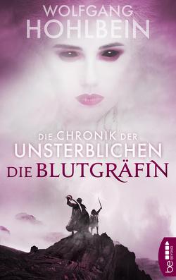 Die Chronik der Unsterblichen – Die Blutgräfin von Hohlbein,  Wolfgang