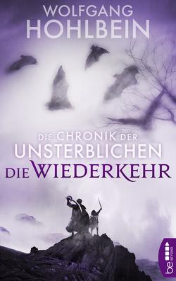 Die Chronik der Unsterblichen – Die Wiederkehr von Hohlbein,  Wolfgang