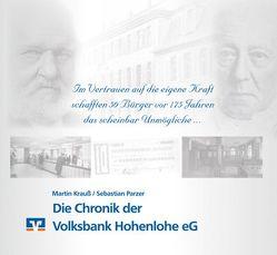 Die Chronik der Volksbank Hohenlohe eG von Martin,  Krauß, Sebastian,  Parzer
