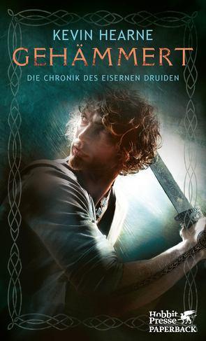 Die Chronik des Eisernen Druiden / Gehämmert von Hearne,  Kevin, Mader,  Friedrich, Wagner,  Alexander