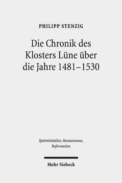 Die Chronik des Klosters Lüne über die Jahre 1481-1530 von Stenzig,  Philipp