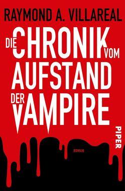 Die Chronik vom Aufstand der Vampire von Decker,  Andreas, Villareal,  Raymond A.