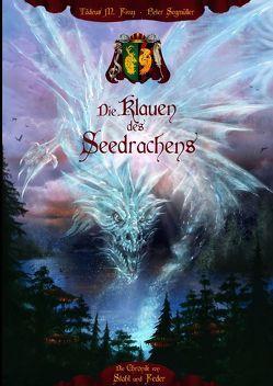 Die Chronik von Stahl und Feder / Die Klauen des Seedrachens von Fivaz,  Tädeus M., Segmüller,  Peter