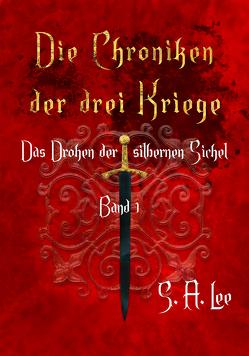 Die Chroniken der drei Kriege Band 1 von Lee,  S. A.