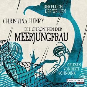 Die Chroniken der Meerjungfrau – Der Fluch der Wellen von Henry,  Christina, Schnöink,  Birte, Zühlke,  Sigrun