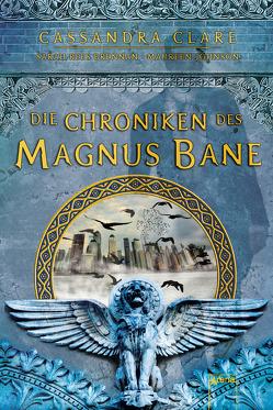 Die Chroniken des Magnus Bane von Brennan,  Sarah Rees, Clare,  Cassandra, Johnson,  Maureen, Köbele,  Ulrike