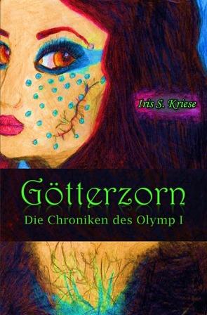 Die Chroniken des Olymp / Götterzorn von Kriese,  Iris S.