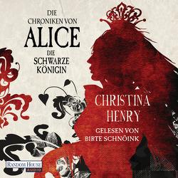Die Chroniken von Alice – Die Schwarze Königin von Henry,  Christina, Schnöink,  Birte, Zühlke,  Sigrun