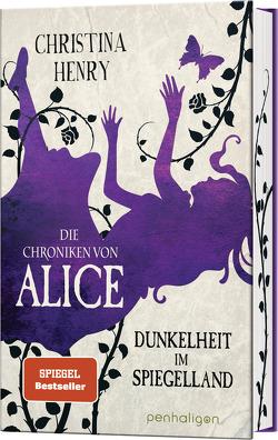 Die Chroniken von Alice – Dunkelheit im Spiegelland von Henry,  Christina, Zühlke,  Sigrun