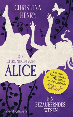 Die Chroniken von Alice – Ein bezauberndes Wesen von Henry,  Christina