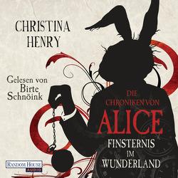 Die Chroniken von Alice – Finsternis im Wunderland von Henry,  Christina, Schnöink,  Birte, Zühlke,  Sigrun